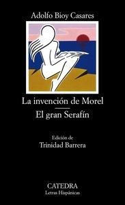 La invención de Morel; El gran Serafín