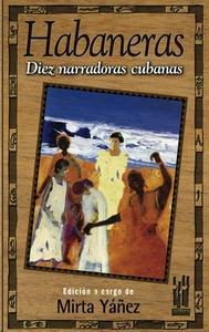 Habaneras. Diez narradoras cubanas