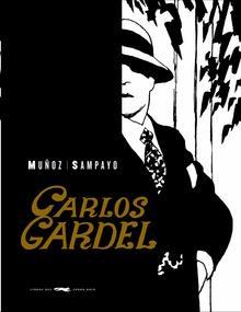 Gardel. La voz del Río de la Plata