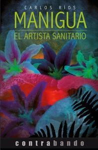 Manigua / El artista sanitario