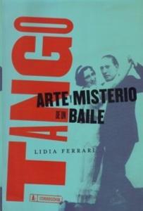 Tango. arte y misterio de un baile
