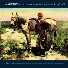 Gauchos Las primeras postales argentinas del S XX