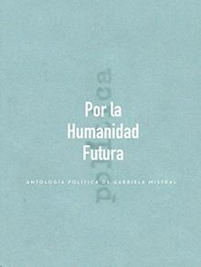 Por la humanidad futura. Antología