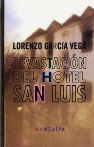 Devastación del hotel San Luis