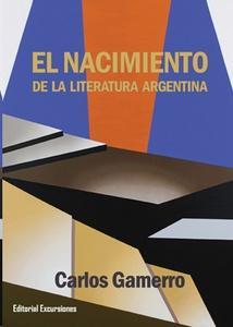 El nacimiento de la literatura argentina