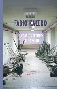 A Carlos Pertius: el espacio