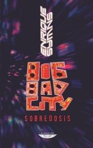 Big Bad City Sobredosis