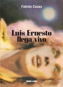 Luis Ernesto llega vivo