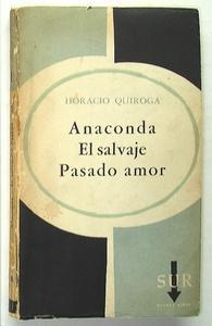 Anaconda. El Salvaje. Pasado amor