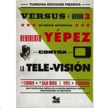 Heriberto Yépez contra la televisión
