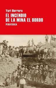El incendio en la mina El Bordo