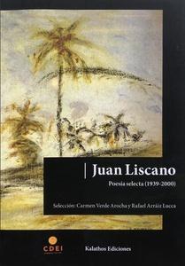 JUAN LISCANO POESIA SELECTA   1939-2000