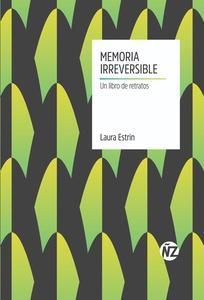 Memoria irreversible. Un libro de retratos