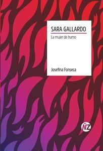 Sara Gallardo. La mujer de humo
