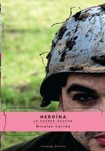 Heroína. La guerra gaucha