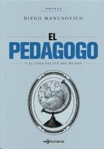 El pedagogo y el caso del fin del mundo