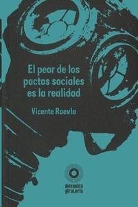 El peor de los pactos sociales es la realidad