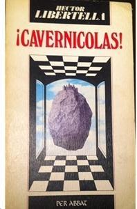 ¡Cavernícolas!