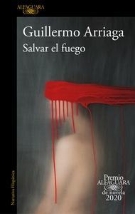 Salvar el fuego (Premio Alfaguara de