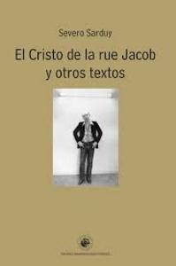 El Cristo de la rue Jacob y otros textos / Severo Sarduy ; selección y edición a