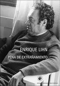 Pena de extrañamiento / Enrique Lihn.