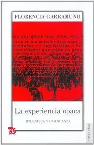 La experiencia opaca : Literatura y