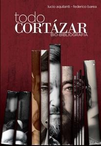 Todo Cortázar. Bio bibliografía