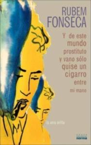Y de este mundo prostituto y vano sólo quise un cigarro entre mis manos
