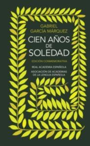 Cien años de soledad (Edición conmemorativa de la RAE y la ASALE) (Edición conmemorativa de la RAE y la ASALE)