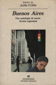 Buenos Aires (una antología de nueva ficción argentina)