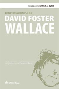 CONVERSACIONES CON DAVID FOSTER WALLACE 2ªED