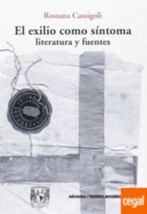 EL EXILIO COMO SINTOMA   LITERATURA Y FUENTES