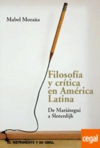 Filosofía y crítica en América Latina : de Mariátegui a Sloterdijk / Mabel Morañ