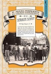 El Museo Itinerante De La Señora Schaff