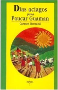 Días aciagos para Paucar Guaman : (crónica de un cacique en tiempos del Inca Huy