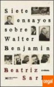 Siete ensayos sobre Walter Benjamin y una ocurrencia.