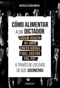 Cómo alimentar a un dictador. Sadam Huseín