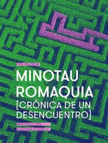 Minotau Romaquia (Crónica de un desencuentro)